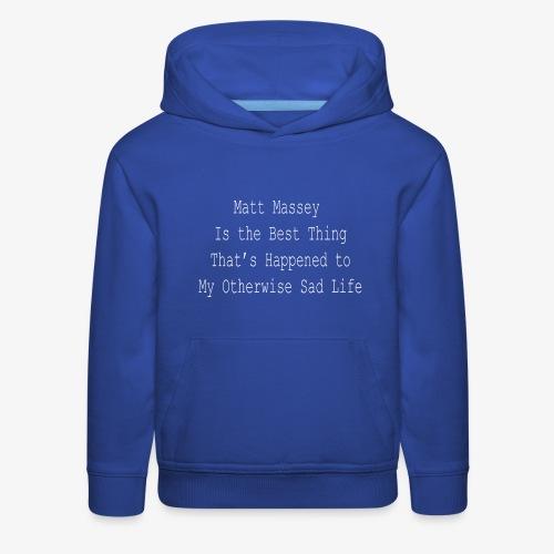 Matt Massey Best Thing T Shirt - Kids' Premium Hoodie