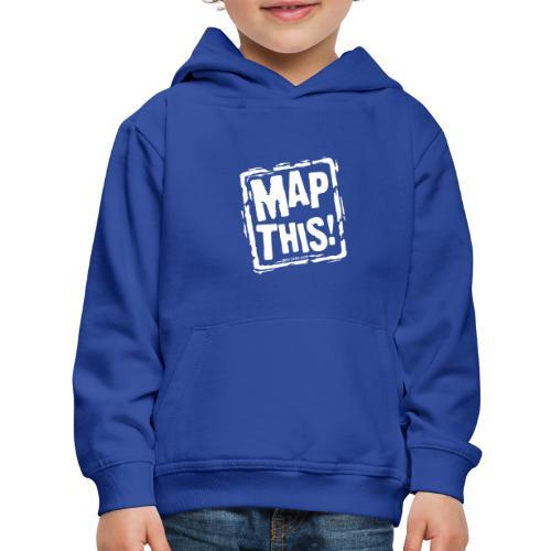 MapThis! White Stamp Logo - Kids' Premium Hoodie