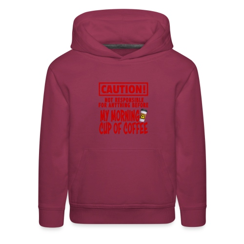 Not responsible for anything before my COFFEE - Kids' Premium Hoodie