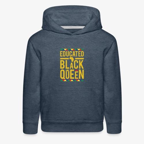 Educated Black Queen - Kids' Premium Hoodie