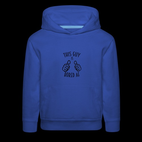 This Guy is Bored As F*#k - Kids' Premium Hoodie