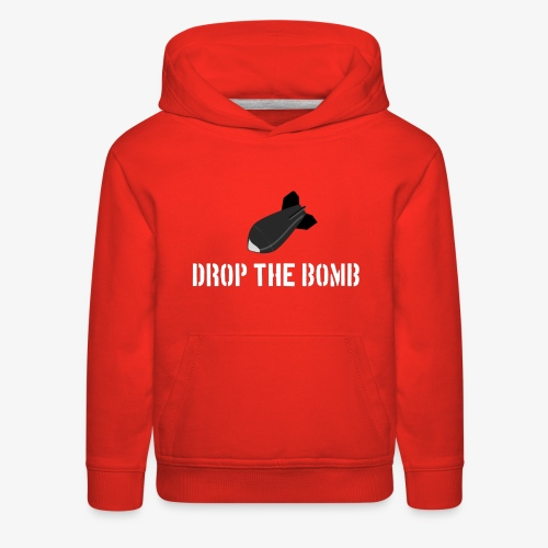 Drop the Bomb - Kids' Premium Hoodie