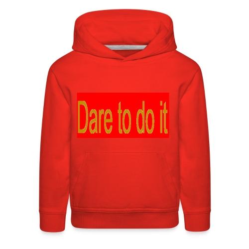 Dare to do it red - Kids' Premium Hoodie