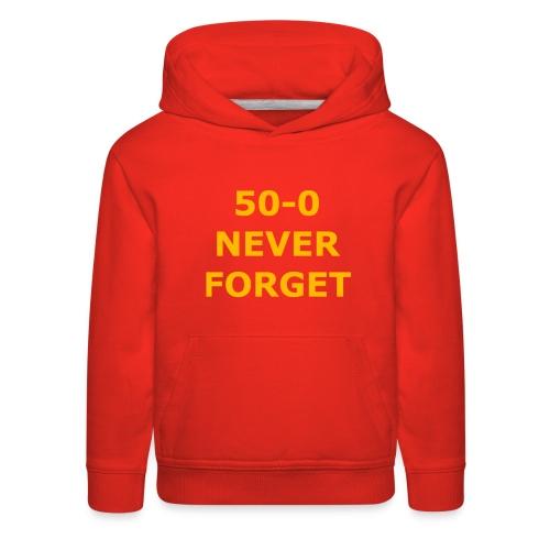 50 - 0 Never Forget Shirt - Kids' Premium Hoodie