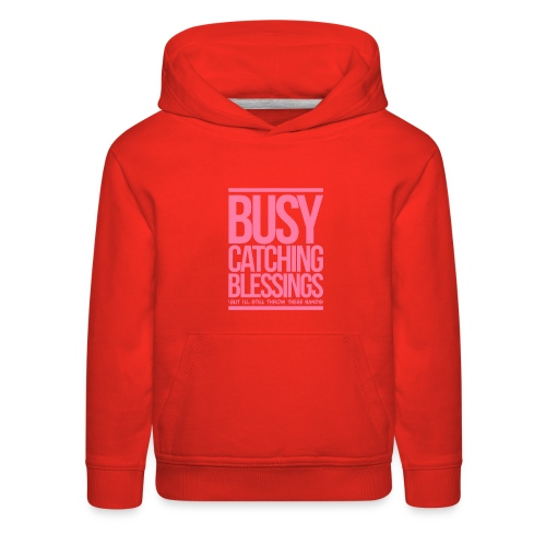 Busy Catching Blessings - Kids' Premium Hoodie