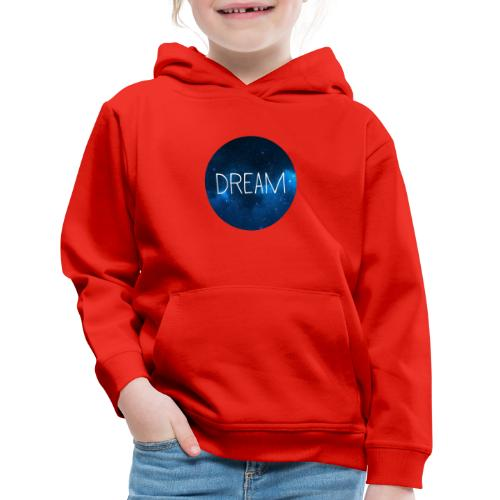 Dream - Kids' Premium Hoodie