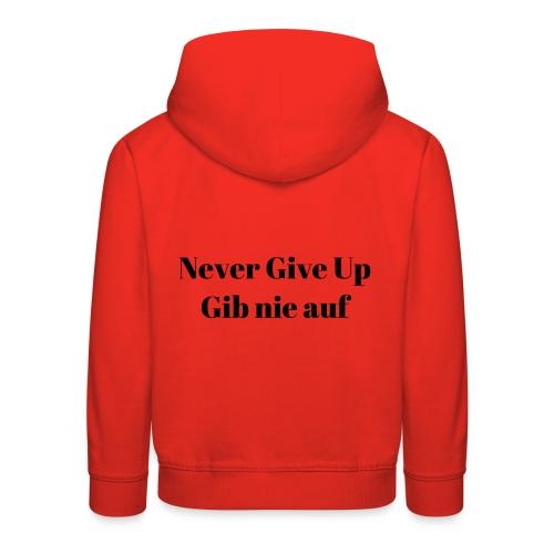 Never Give Up | Gib Nie Auf Brand - Kids' Premium Hoodie