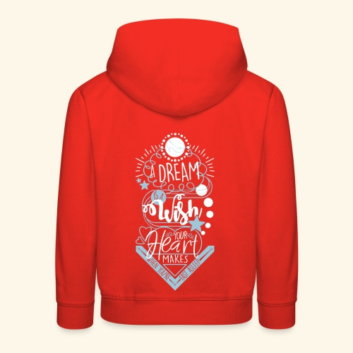 A Dream Is A Wish - Kids' Premium Hoodie