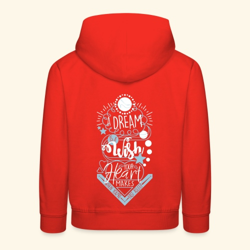 A Dream Is A Wish - Kids' Premium Hoodie