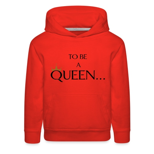 TO BE A QUEEN2 - Kids' Premium Hoodie