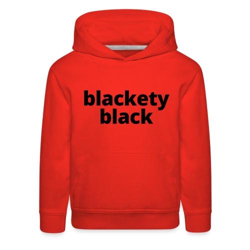Toddler's blackety black tee - Kids' Premium Hoodie