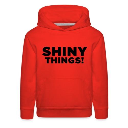 Shiny Things. Funny ADHD Quote - Kids' Premium Hoodie