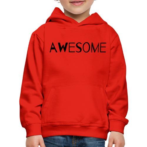 AWESOME - Kids' Premium Hoodie