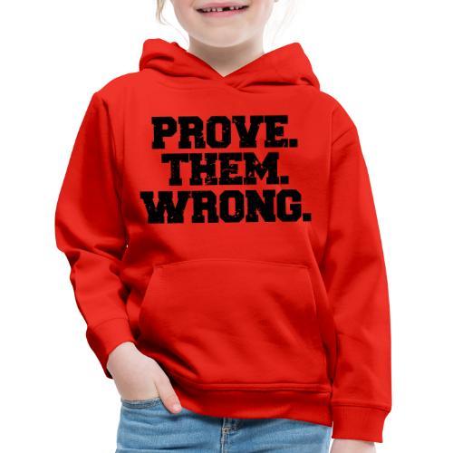 Prove Them Wrong sport gym athlete - Kids' Premium Hoodie