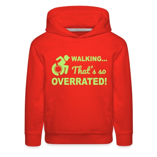 Walking that's so overrated for wheelchair users - Kids' Premium Hoodie