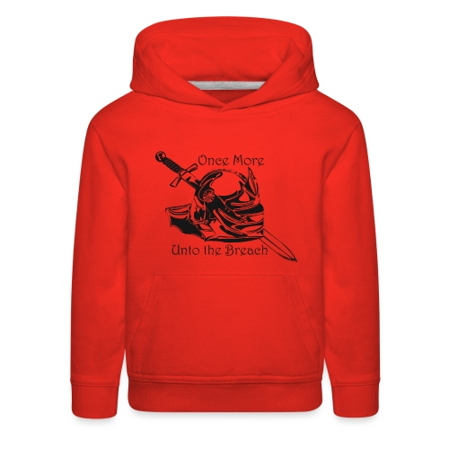 Once More... Unto the Breach Medieval T-shirt - Kids' Premium Hoodie