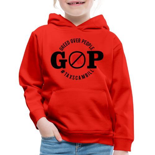 GOP Greed Over People - Kids' Premium Hoodie