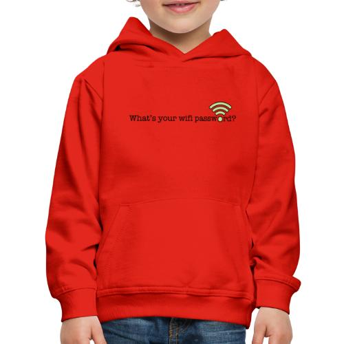 What's your wifi password? - Kids' Premium Hoodie