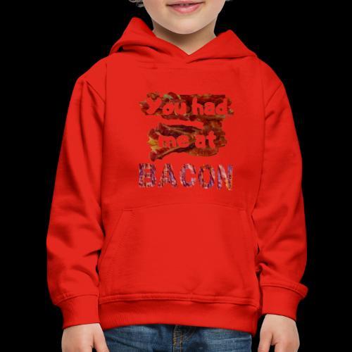 You had me at BACON - Kids' Premium Hoodie