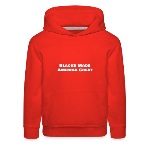 blacks_made_america2 - Kids' Premium Hoodie