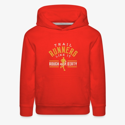 Trail Runners Like It Rough & Dirty - Kids' Premium Hoodie