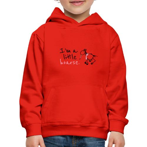 I'm a little hoarse (horizontal) - Kids' Premium Hoodie