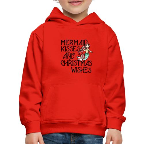 Mermaid kisses and Christmas wishes - Kids' Premium Hoodie