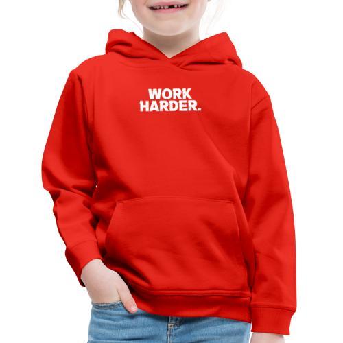 Work Harder distressed logo - Kids' Premium Hoodie
