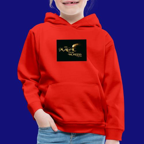 The magic is in the words gold - Kids' Premium Hoodie