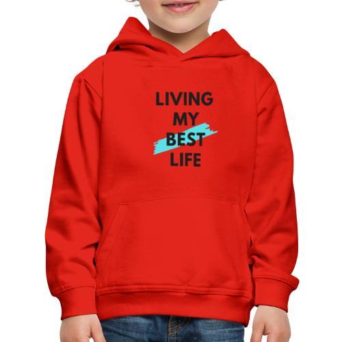 Living My Best Life - Kids' Premium Hoodie