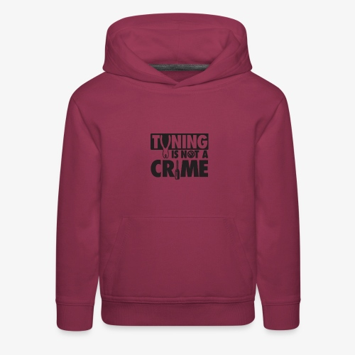 Tuning is not a crime - Kids' Premium Hoodie