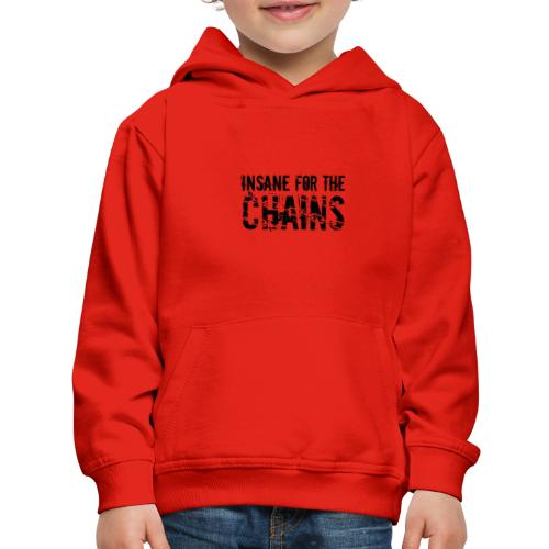 Insane For the Chains Disc Golf Black Print - Kids' Premium Hoodie