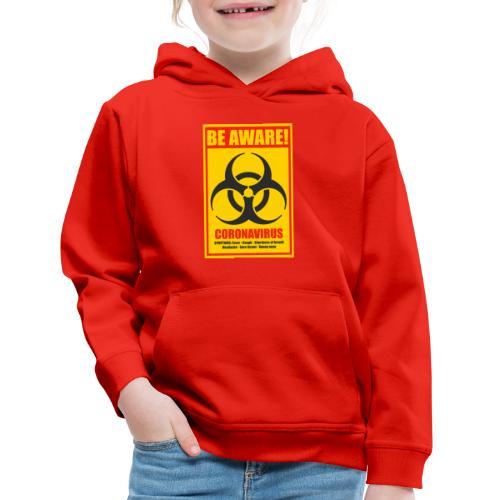 Be aware! Coronavirus biohazard warning sign - Kids' Premium Hoodie