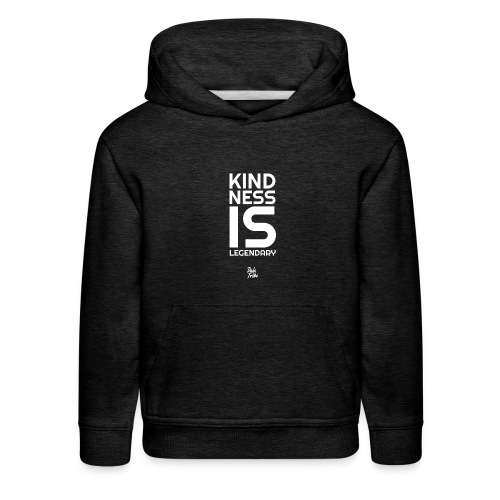 Kindness is Legendary - Kids' Premium Hoodie
