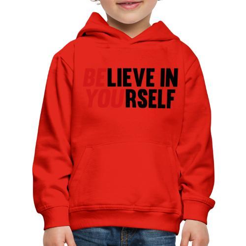Believe in Yourself - Kids' Premium Hoodie