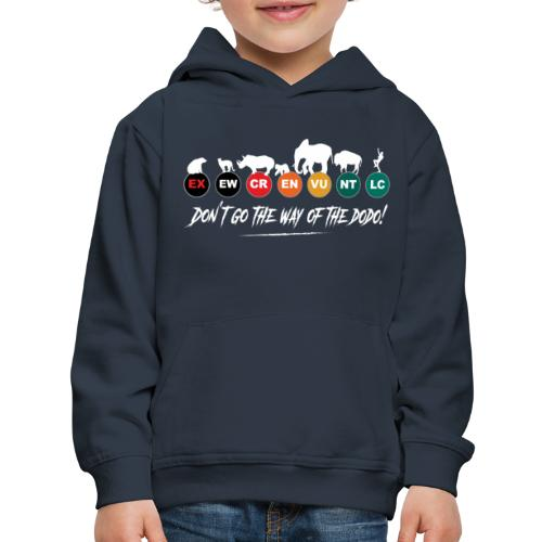 Don t go the way of the dodo ! - Kids' Premium Hoodie