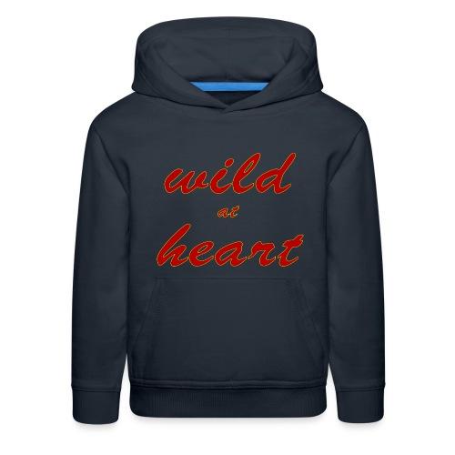wild at heart - Kids' Premium Hoodie