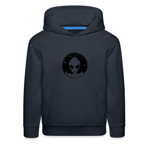I Want To Believe - Kids' Premium Hoodie
