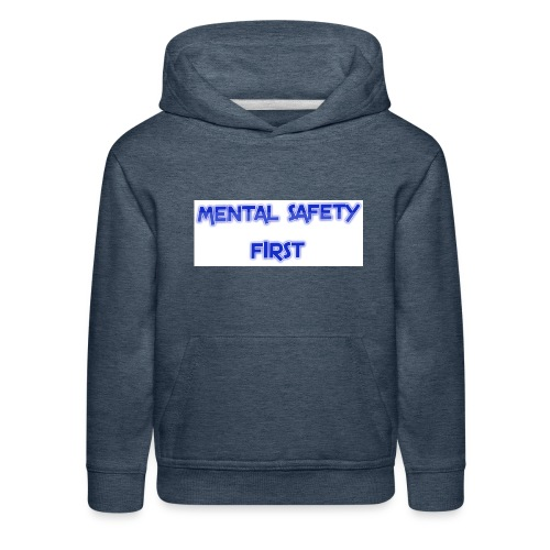 safety mentally - Kids' Premium Hoodie