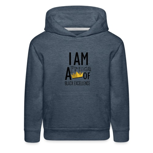 I AM A PRINCE OF BLACK EXCELLENCE - Kids' Premium Hoodie