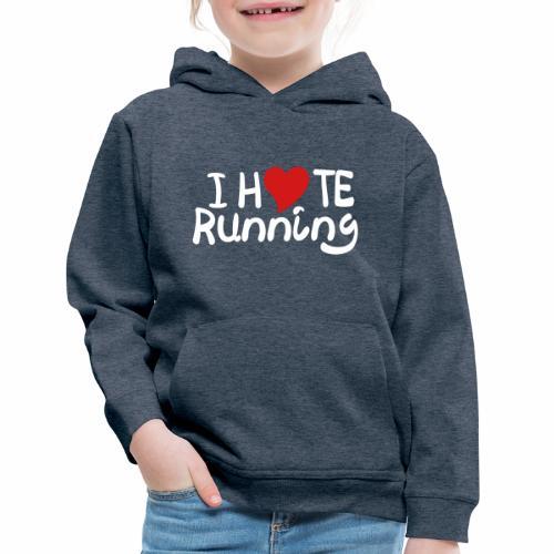 I Hate Running - Kids' Premium Hoodie