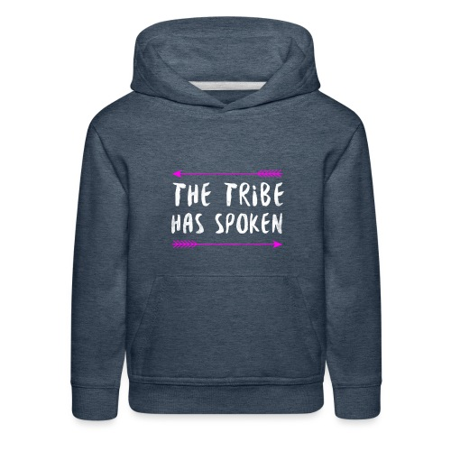 The Tribe Has Spoken - Kids' Premium Hoodie