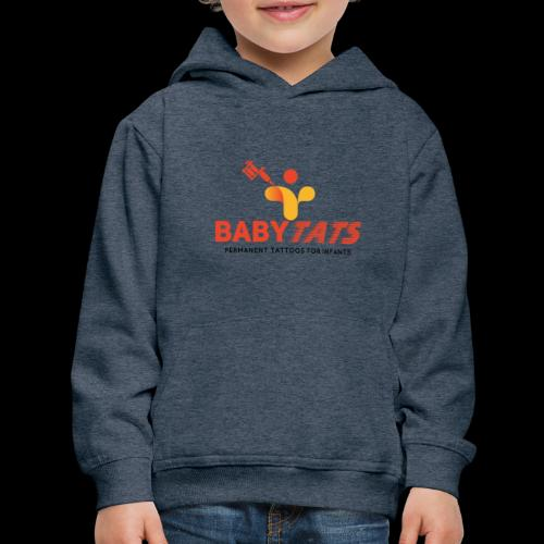 BABY TATS - TATTOOS FOR INFANTS! - Kids' Premium Hoodie