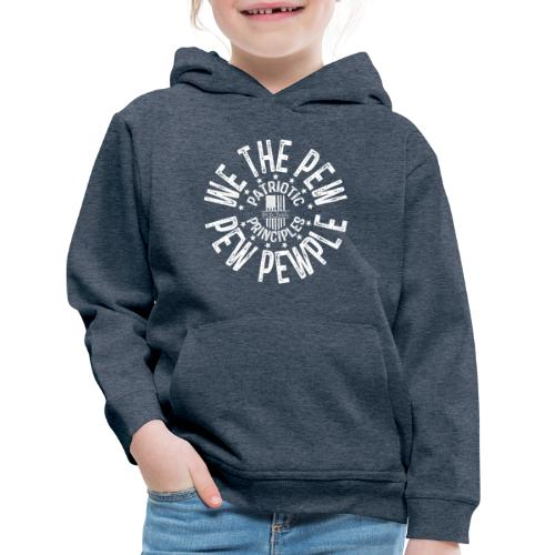 OTHER COLORS AVAILABLE WE THE PEW PEW PEWPLE W - Kids' Premium Hoodie
