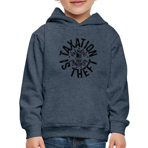 OTHER COLORS AVAILABLE TAXATION IS THEFT BLACK - Kids' Premium Hoodie