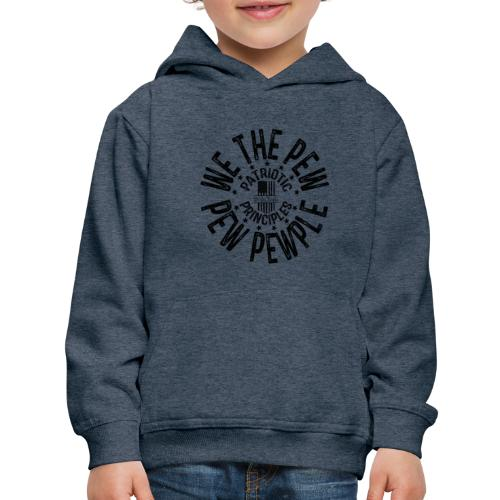 OTHER COLORS AVAILABLE WE THE PEW PEW PEWPLE B - Kids' Premium Hoodie