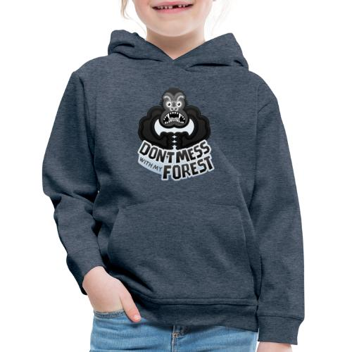 Gorilla warning about not messing with his forest - Kids' Premium Hoodie