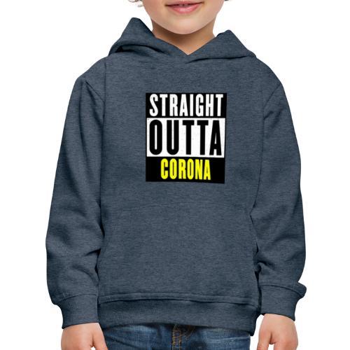 Straight Outta Corona - Kids' Premium Hoodie