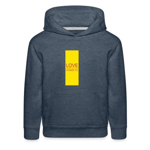 LOVE A WORD YOU GIVE POWER TO - Kids' Premium Hoodie