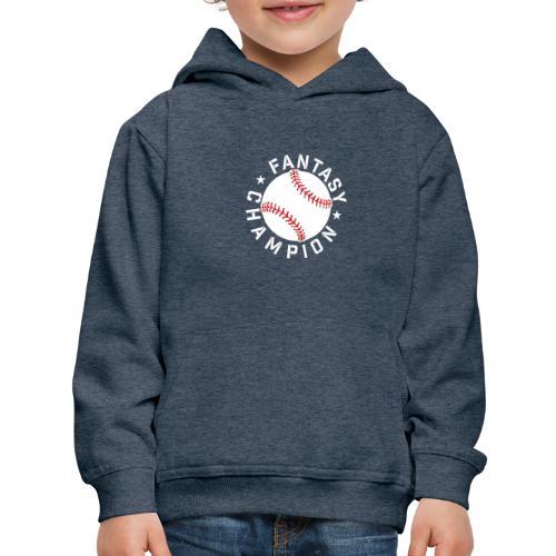Fantasy Baseball Champion - Kids' Premium Hoodie
